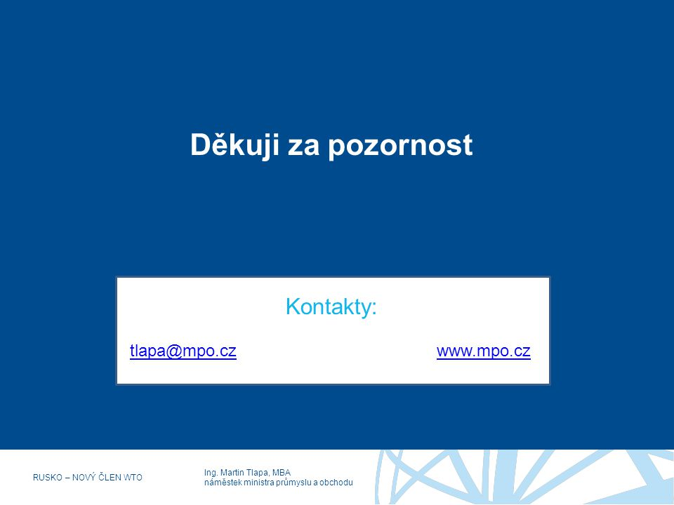 Děkuji za pozornost Kontakty: tlapa@mpo.cz www.mpo.cz