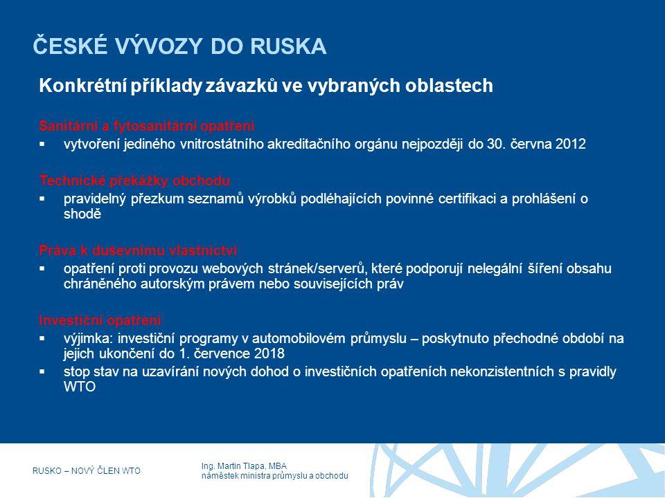 ČESKÉ VÝVOZY DO RUSKA Konkrétní příklady závazků ve vybraných oblastech. Sanitární a fytosanitární opatření.
