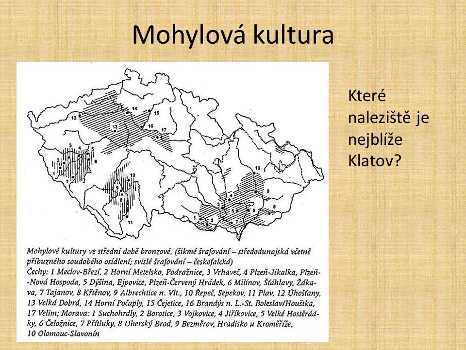 Mohylová kultura Které naleziště je nejblíže Klatov