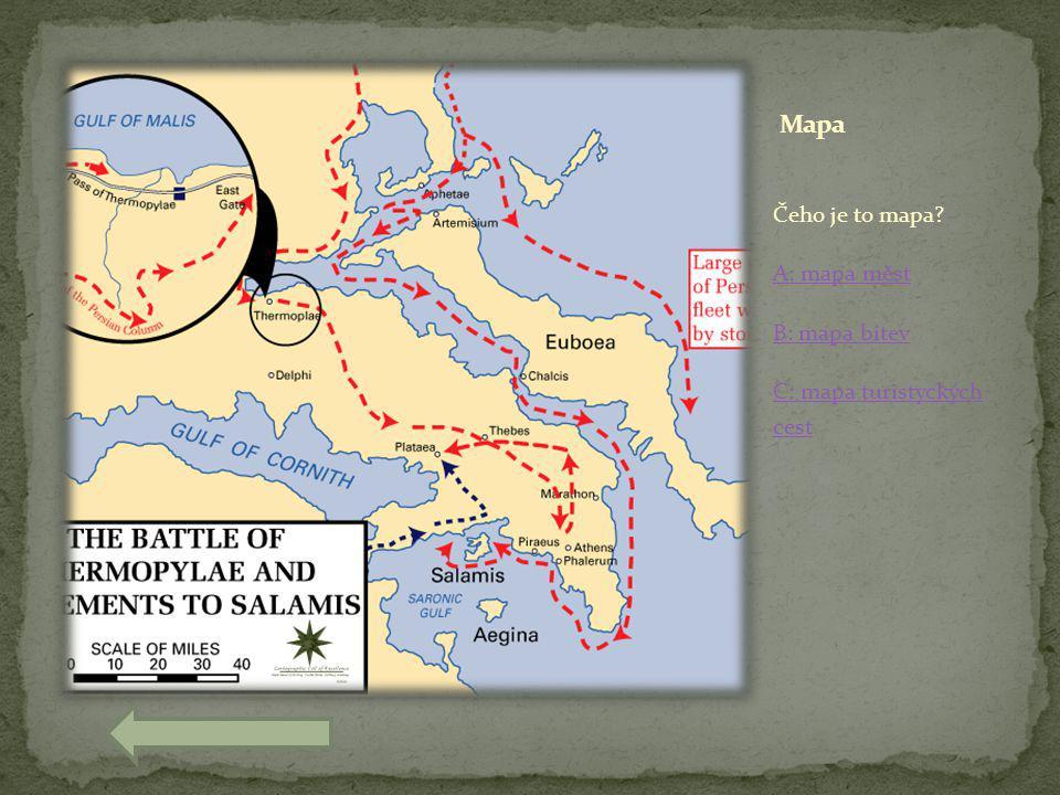 Mapa Čeho je to mapa A: mapa měst B: mapa bitev