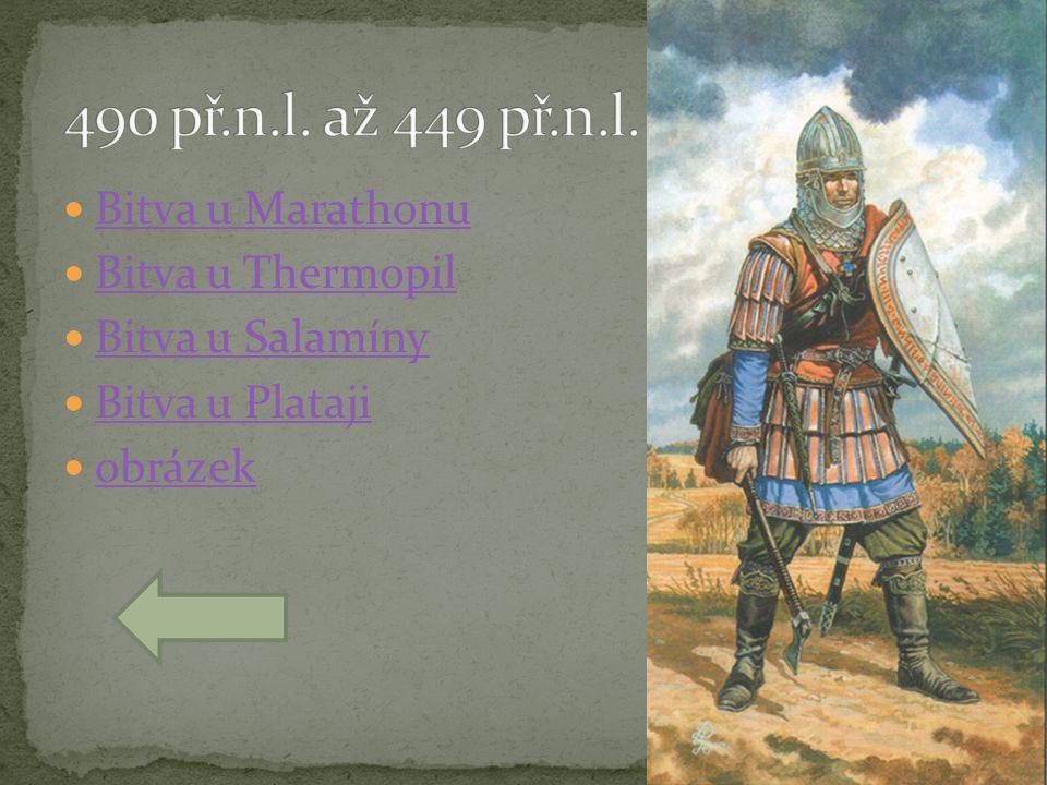 490 př.n.l. až 449 př.n.l. Bitva u Marathonu Bitva u Thermopil