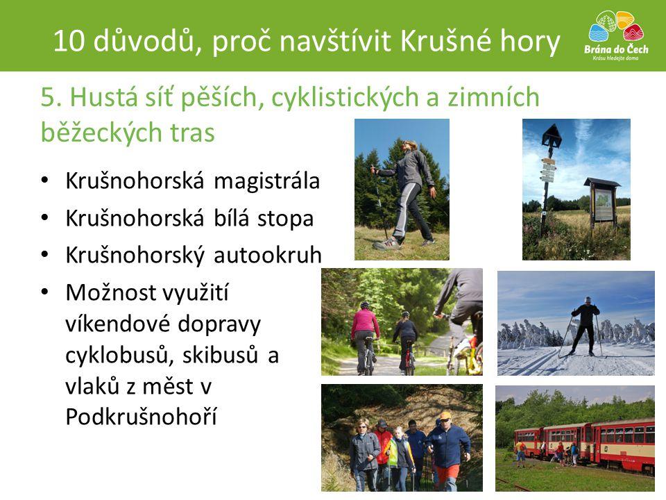 5. Hustá síť pěších, cyklistických a zimních běžeckých tras