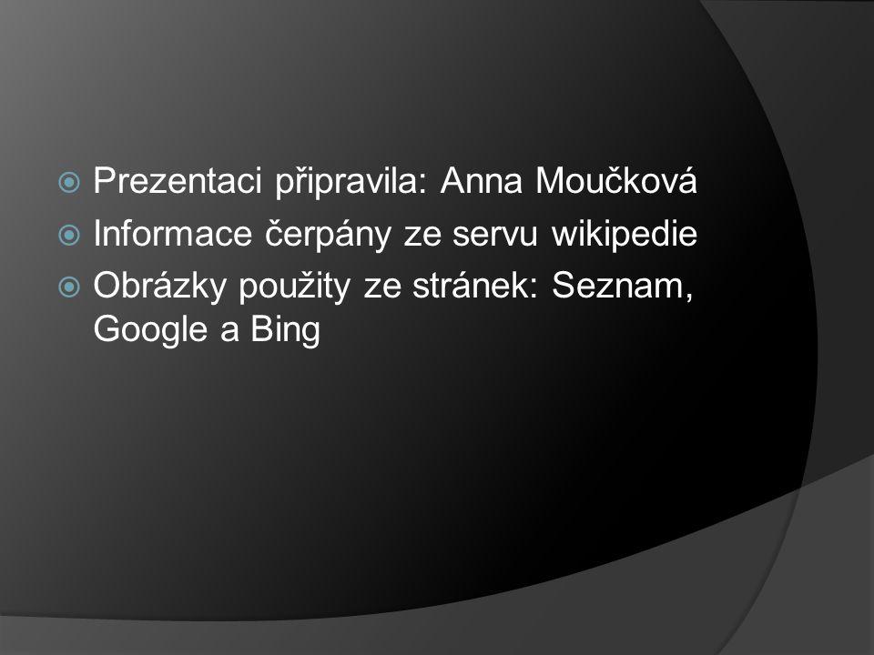 Prezentaci připravila: Anna Moučková