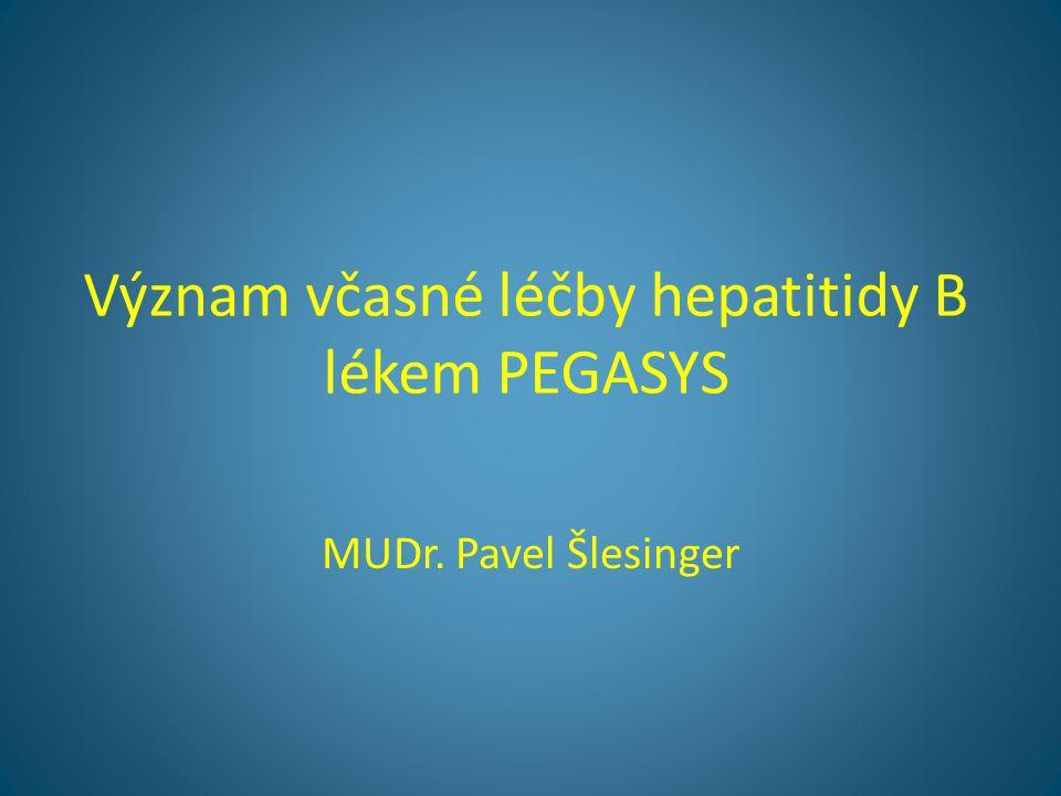 Význam včasné léčby hepatitidy B lékem PEGASYS