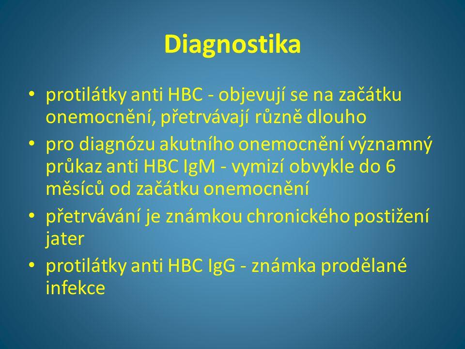 Diagnostika protilátky anti HBC - objevují se na začátku onemocnění, přetrvávají různě dlouho.
