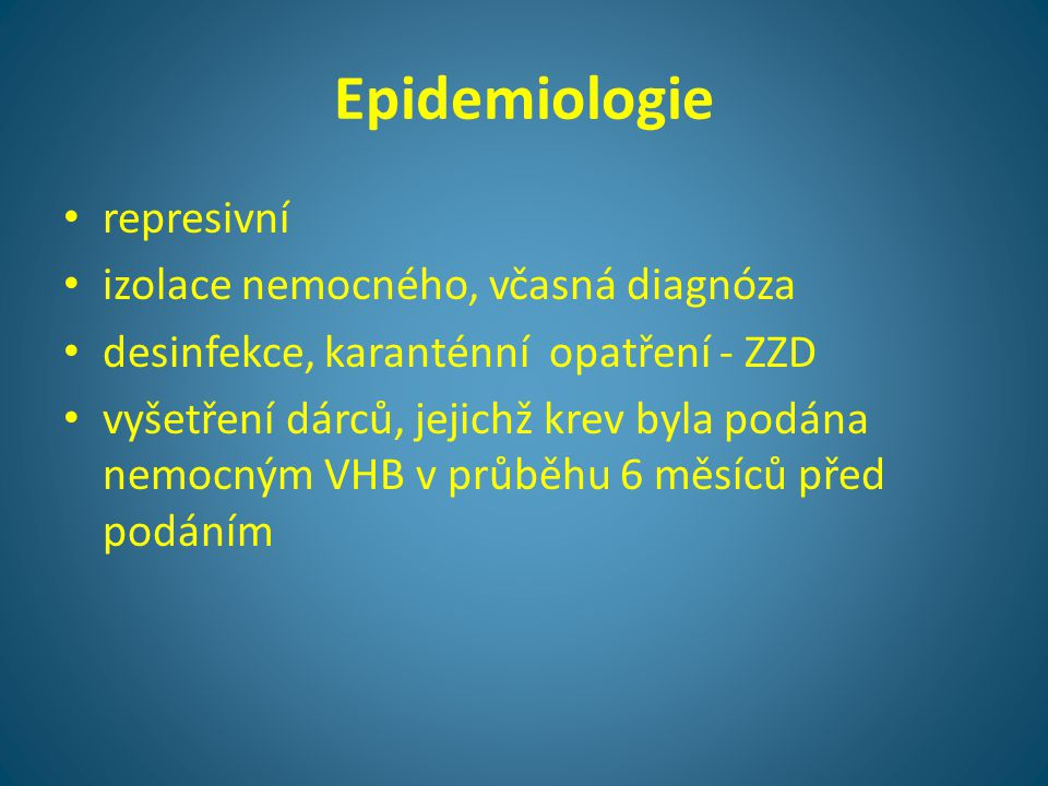 Epidemiologie represivní izolace nemocného, včasná diagnóza