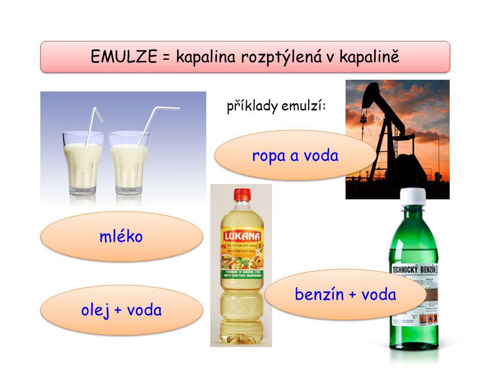 EMULZE = kapalina rozptýlená v kapalině