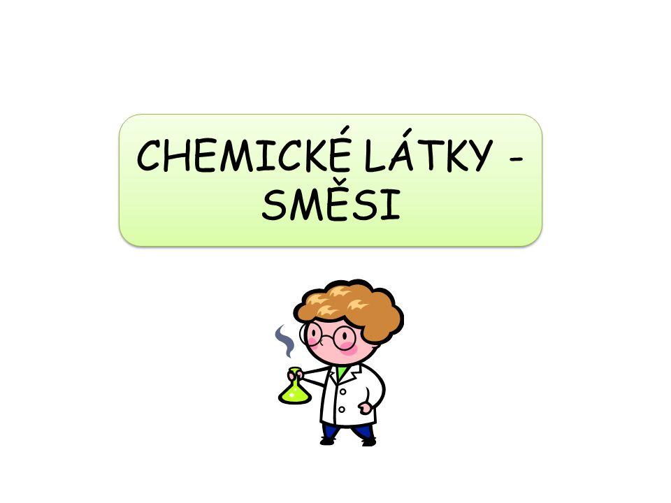 CHEMICKÉ LÁTKY - SMĚSI