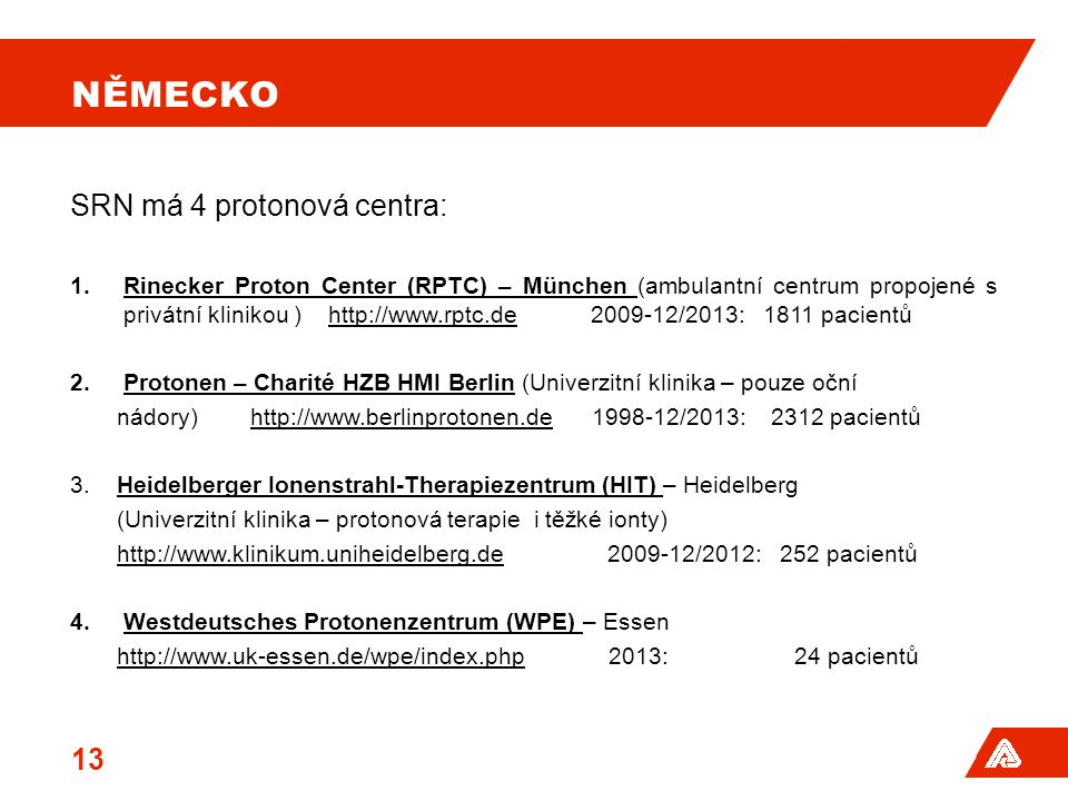 Německo SRN má 4 protonová centra:
