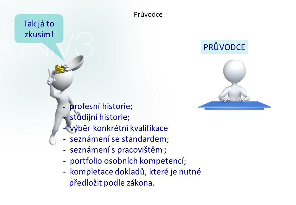výběr konkrétní kvalifikace seznámení se standardem;