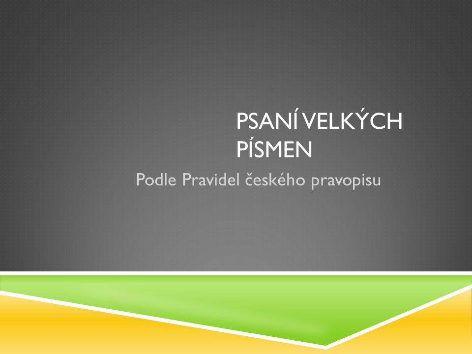 Podle Pravidel českého pravopisu