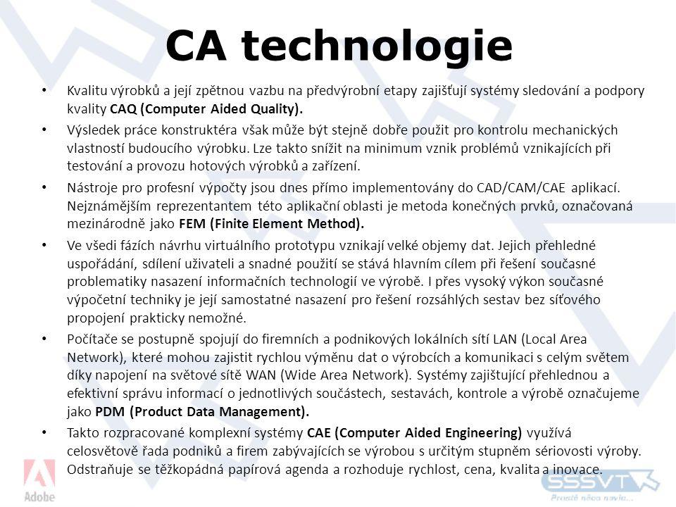 CA technologie Kvalitu výrobků a její zpětnou vazbu na předvýrobní etapy zajišťují systémy sledování a podpory kvality CAQ (Computer Aided Quality).