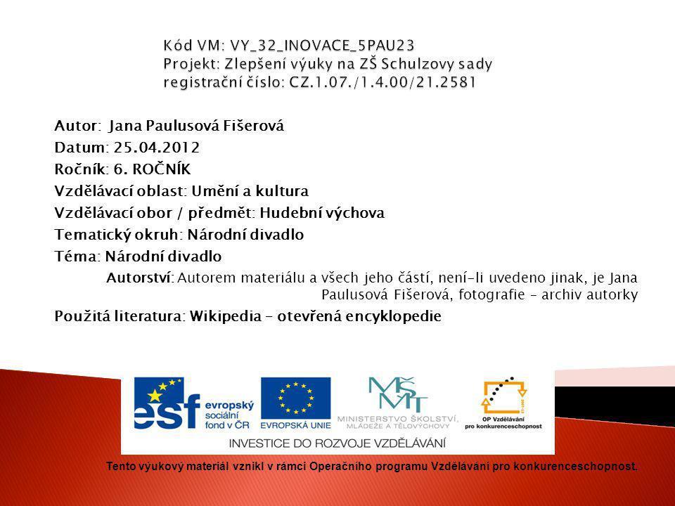 Autor: Jana Paulusová Fišerová Datum: 25.04.2012 Ročník: 6. ROČNÍK
