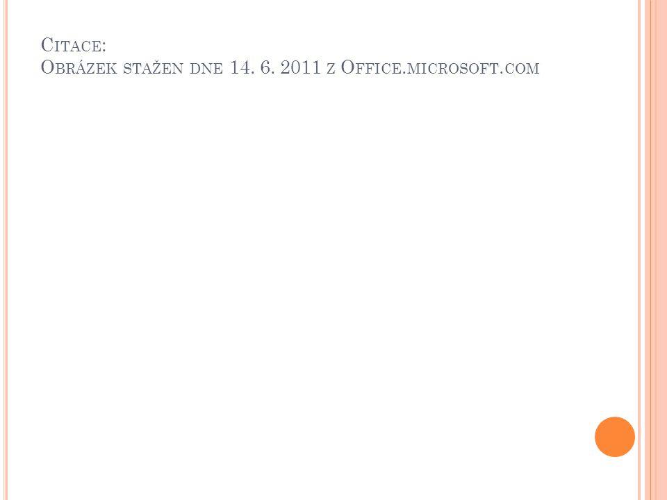 Citace: Obrázek stažen dne 14. 6. 2011 z Office.microsoft.com