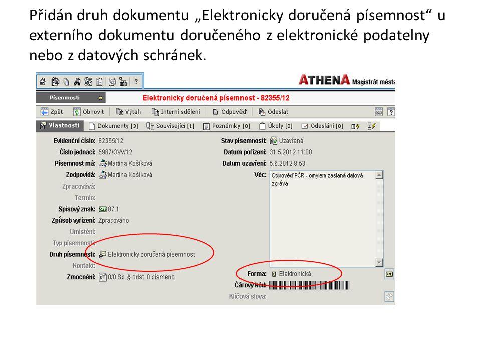 """Přidán druh dokumentu """"Elektronicky doručená písemnost u externího dokumentu doručeného z elektronické podatelny nebo z datových schránek."""