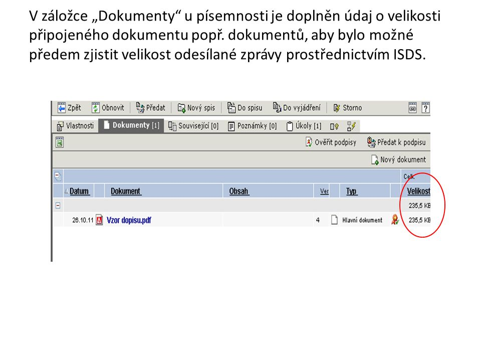 """V záložce """"Dokumenty u písemnosti je doplněn údaj o velikosti připojeného dokumentu popř."""