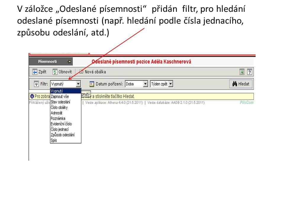 """V záložce """"Odeslané písemnosti přidán filtr, pro hledání odeslané písemnosti (např."""