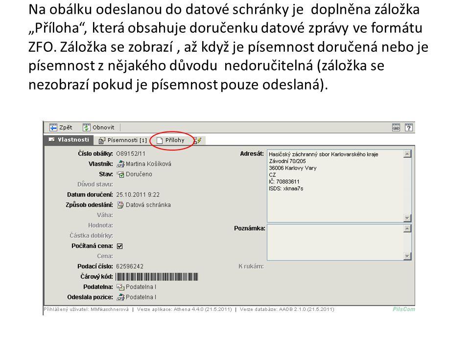 """Na obálku odeslanou do datové schránky je doplněna záložka """"Příloha , která obsahuje doručenku datové zprávy ve formátu ZFO."""