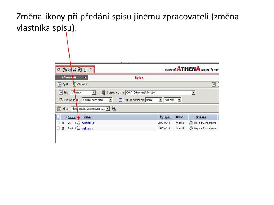 Změna ikony při předání spisu jinému zpracovateli (změna vlastníka spisu).