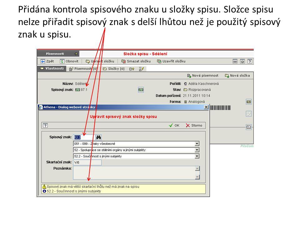 Přidána kontrola spisového znaku u složky spisu