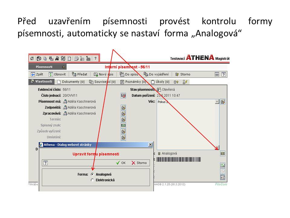 """Před uzavřením písemnosti provést kontrolu formy písemnosti, automaticky se nastaví forma """"Analogová"""