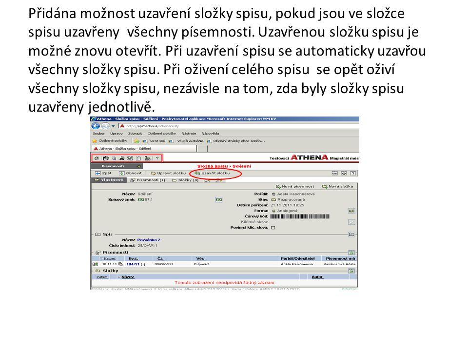 Přidána možnost uzavření složky spisu, pokud jsou ve složce spisu uzavřeny všechny písemnosti.
