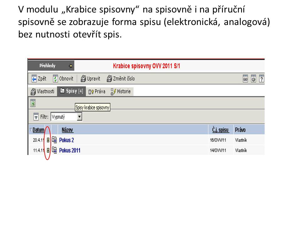 """V modulu """"Krabice spisovny na spisovně i na příruční spisovně se zobrazuje forma spisu (elektronická, analogová) bez nutnosti otevřít spis."""