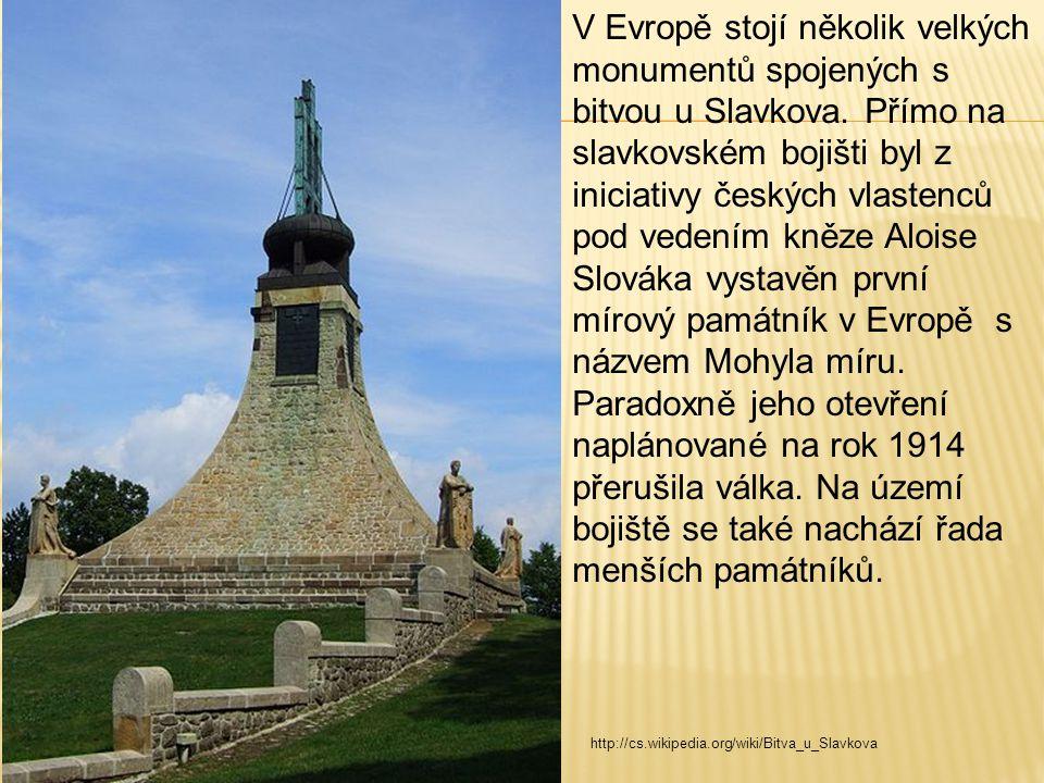 V Evropě stojí několik velkých monumentů spojených s bitvou u Slavkova