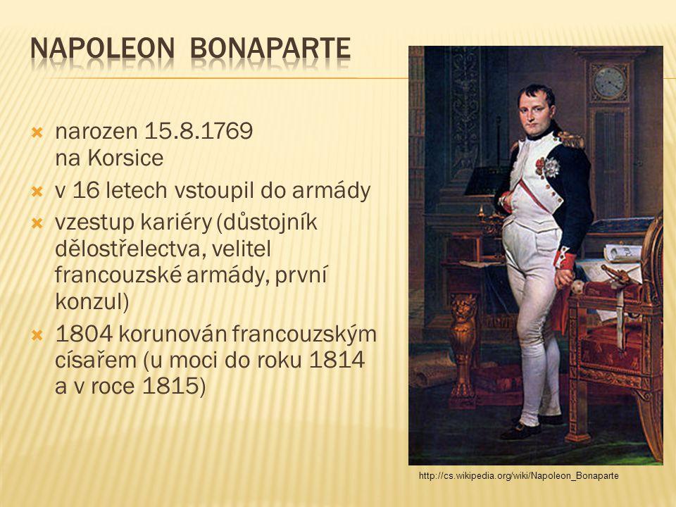 Napoleon Bonaparte narozen 15.8.1769 na Korsice