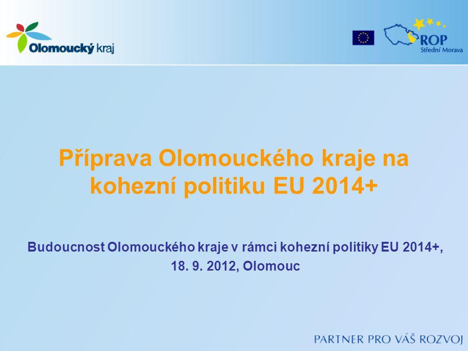 Příprava Olomouckého kraje na kohezní politiku EU 2014+