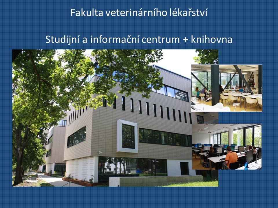 Fakulta veterinárního lékařství Studijní a informační centrum + knihovna