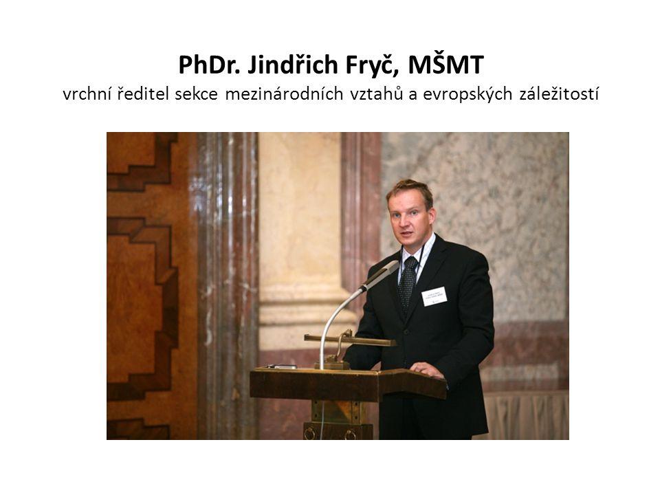 PhDr. Jindřich Fryč, MŠMT vrchní ředitel sekce mezinárodních vztahů a evropských záležitostí