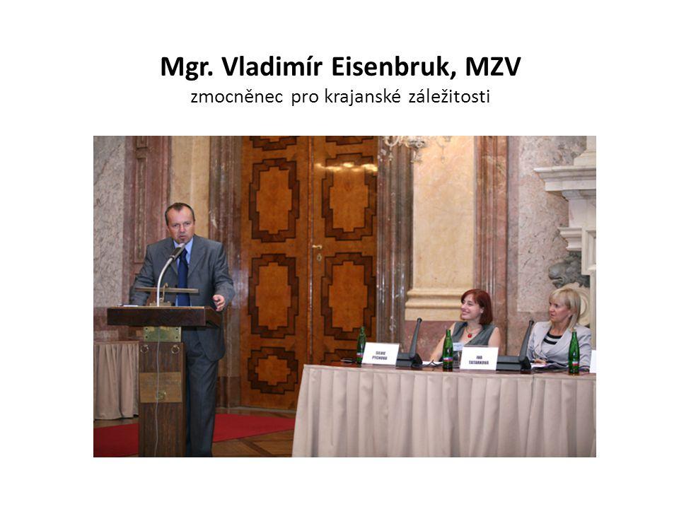 Mgr. Vladimír Eisenbruk, MZV zmocněnec pro krajanské záležitosti