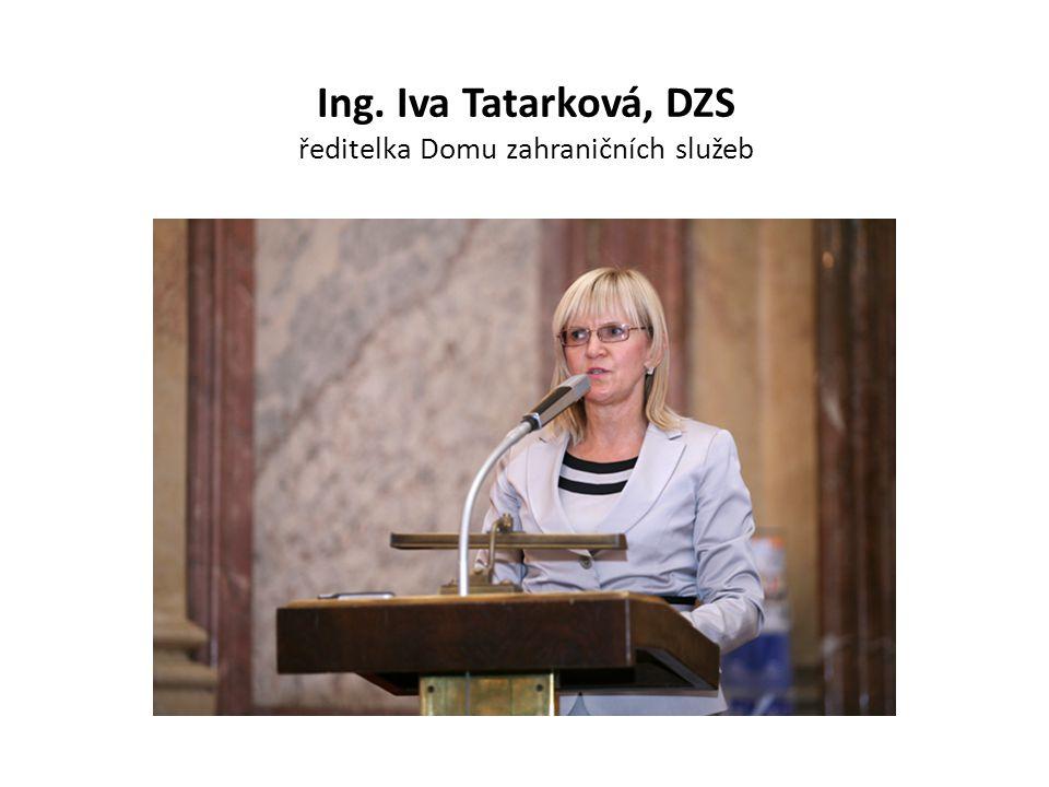 Ing. Iva Tatarková, DZS ředitelka Domu zahraničních služeb
