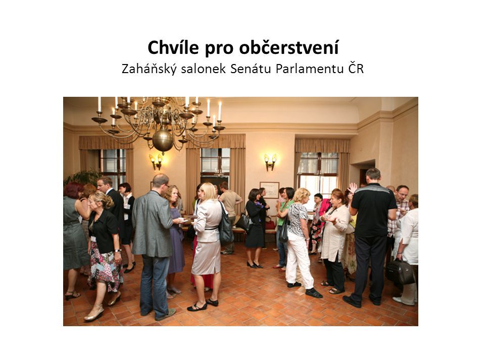 Chvíle pro občerstvení Zaháňský salonek Senátu Parlamentu ČR