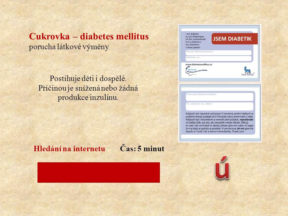 ú Cukrovka – diabetes mellitus porucha látkové výměny