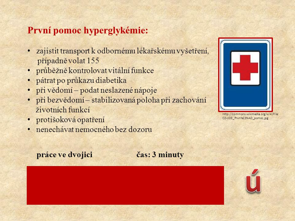 ú První pomoc hyperglykémie: