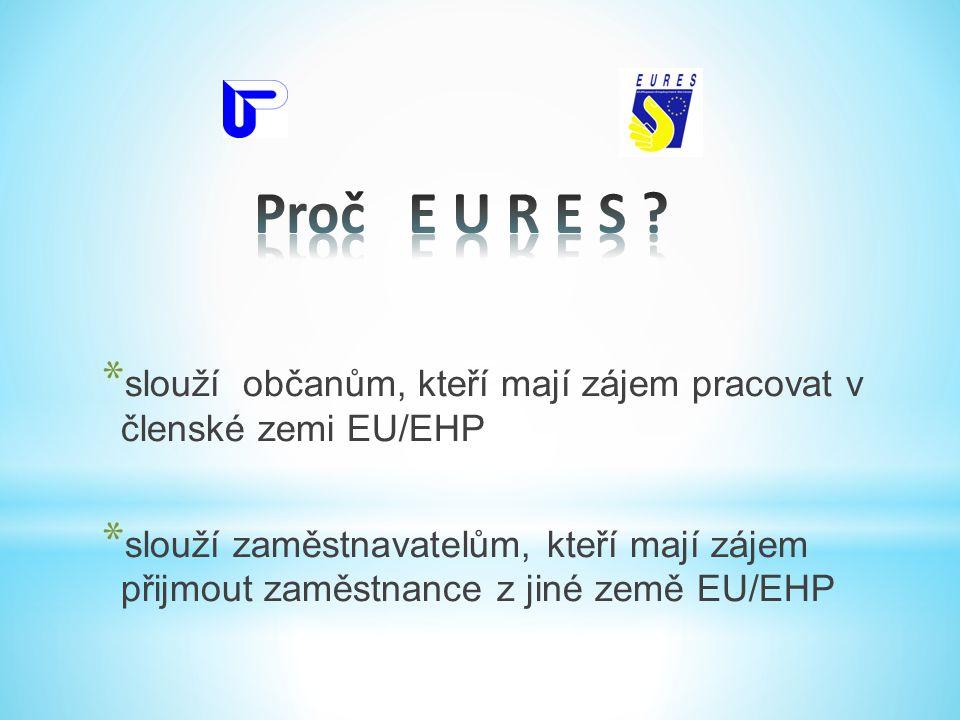 Proč E U R E S slouží občanům, kteří mají zájem pracovat v členské zemi EU/EHP.