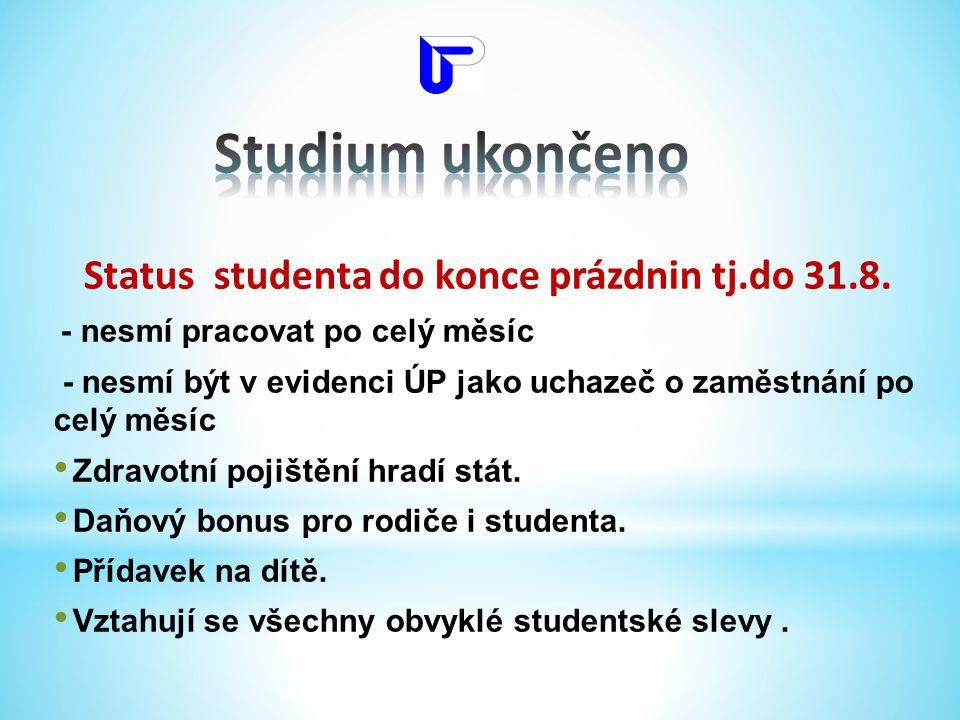 Status studenta do konce prázdnin tj.do 31.8.