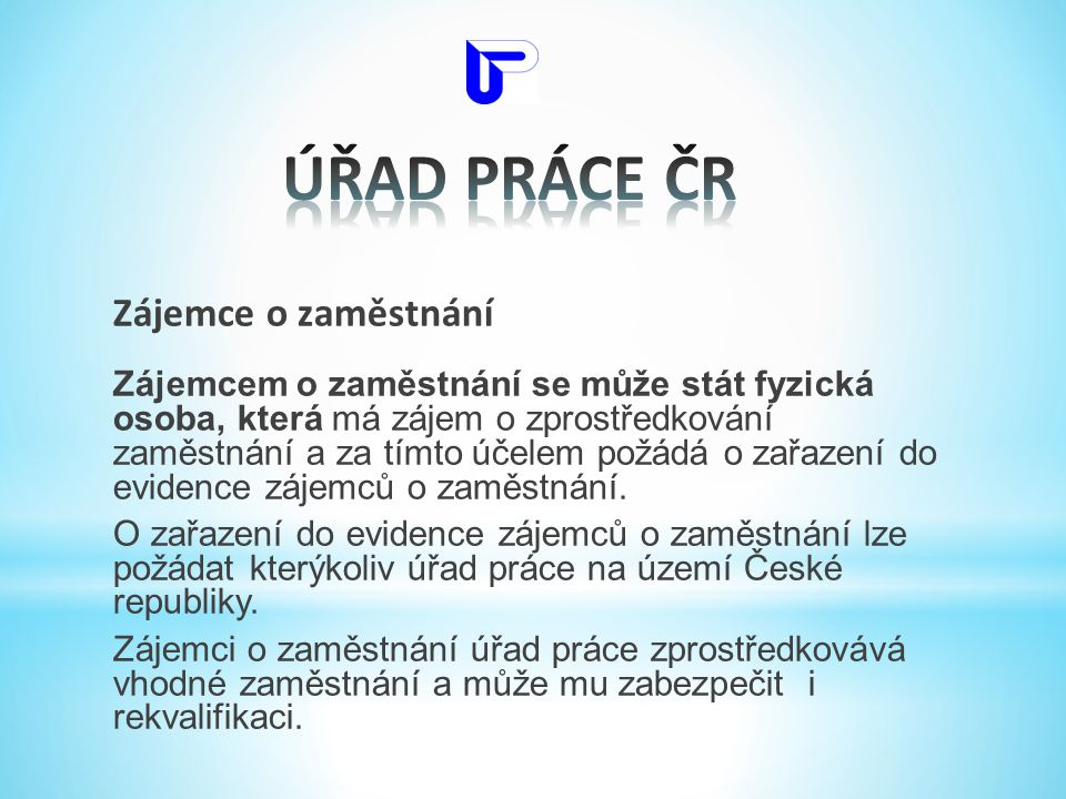 ÚŘAD PRÁCE ČR Zájemce o zaměstnání