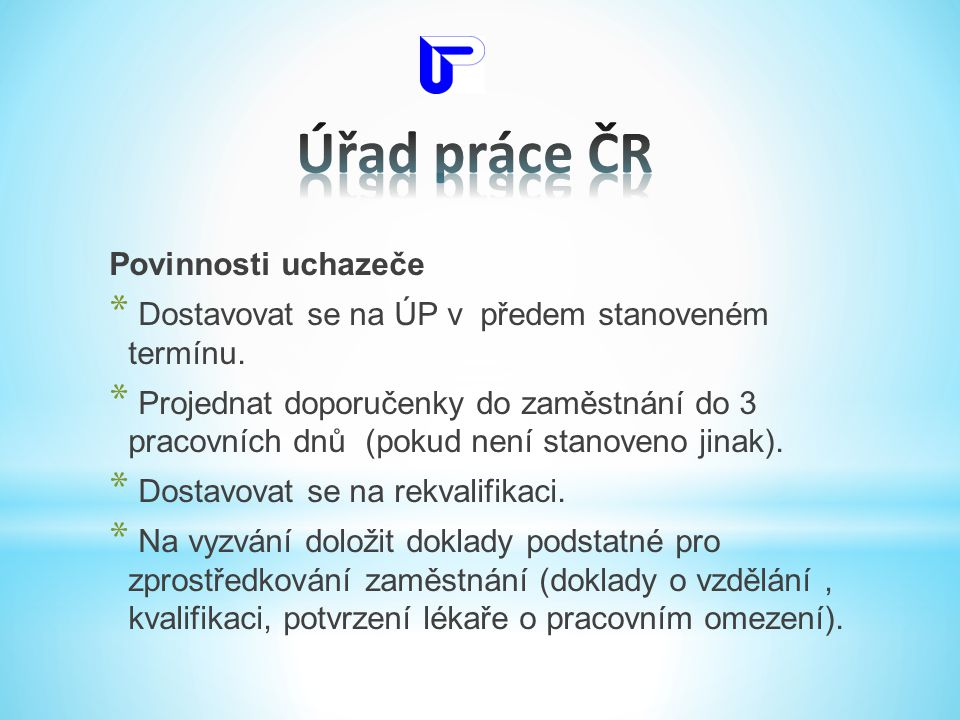 Úřad práce ČR Povinnosti uchazeče