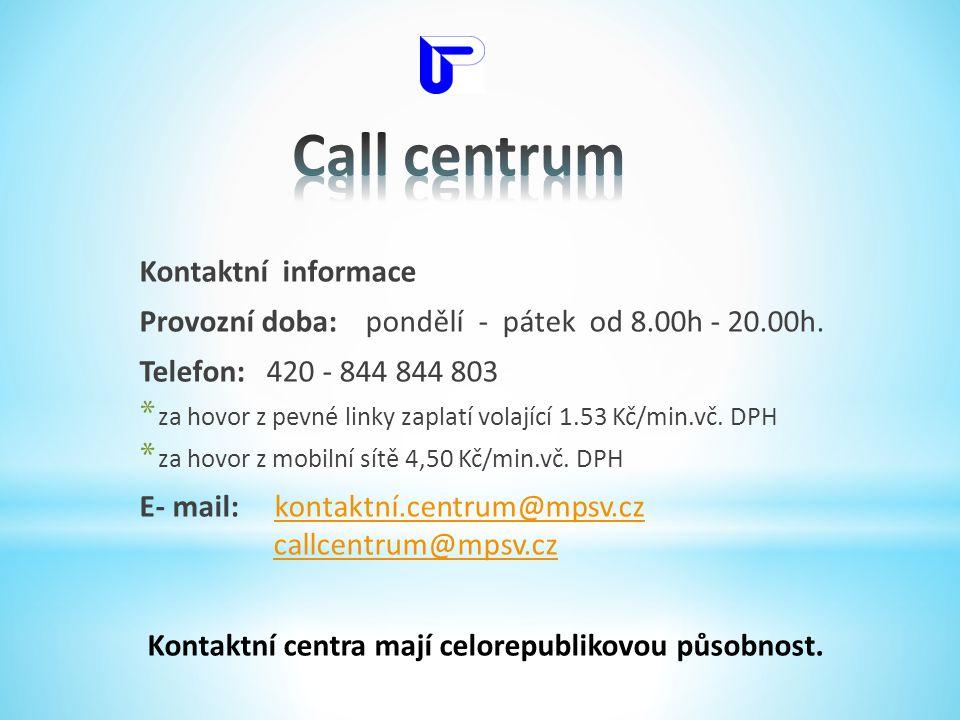 Kontaktní centra mají celorepublikovou působnost.