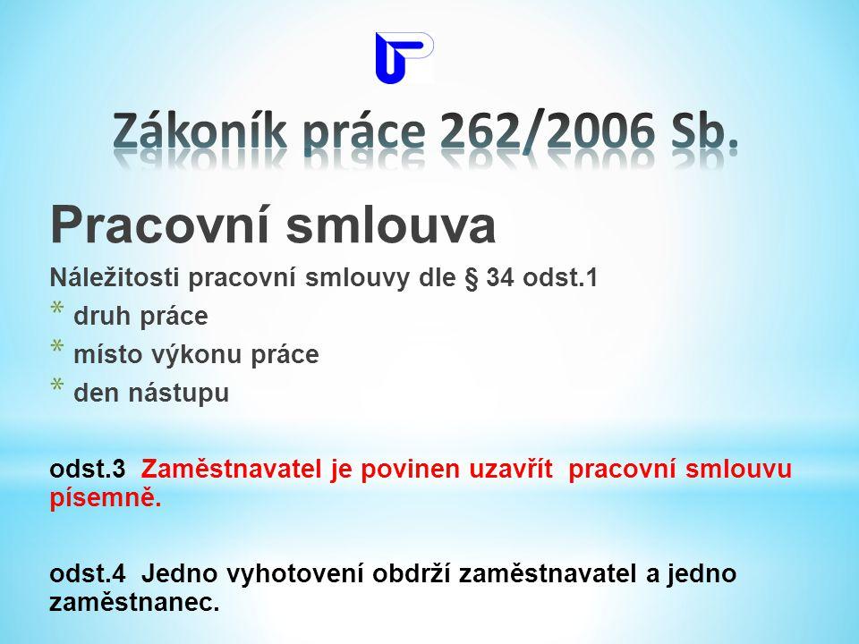 Zákoník práce 262/2006 Sb. Pracovní smlouva