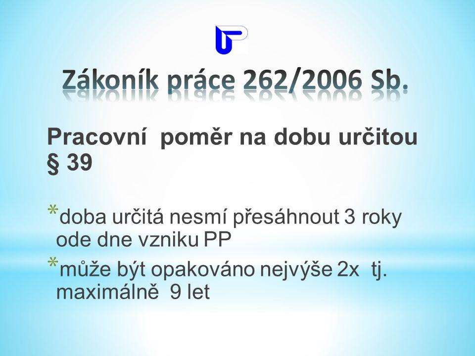 Zákoník práce 262/2006 Sb. Pracovní poměr na dobu určitou § 39