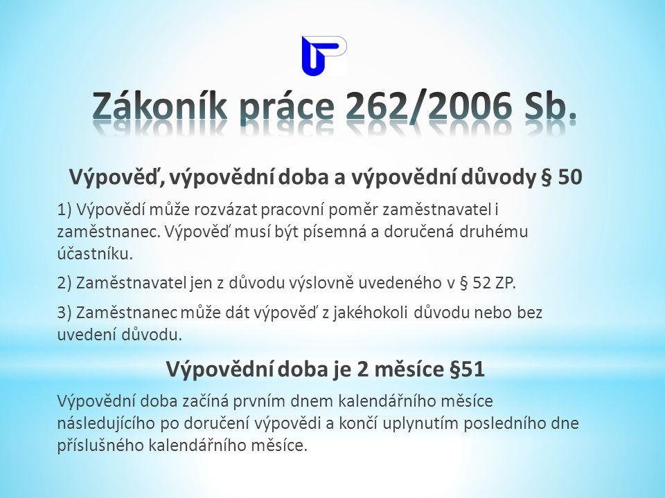 Zákoník práce 262/2006 Sb. Výpověď, výpovědní doba a výpovědní důvody § 50.