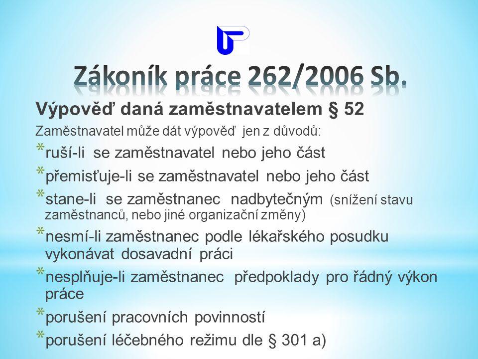 Zákoník práce 262/2006 Sb. Výpověď daná zaměstnavatelem § 52