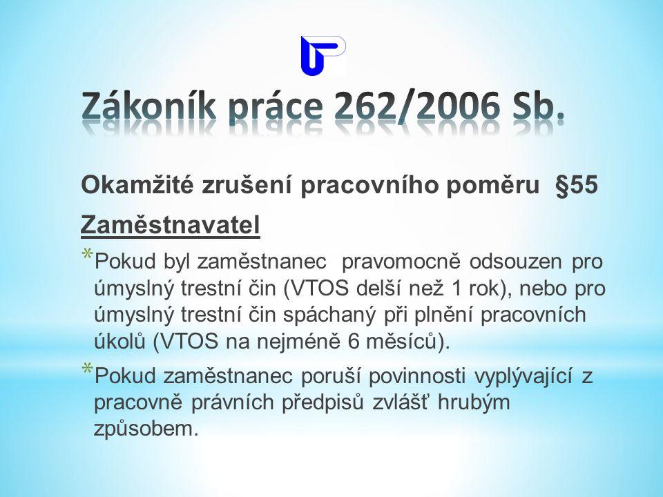 Zákoník práce 262/2006 Sb. Okamžité zrušení pracovního poměru §55