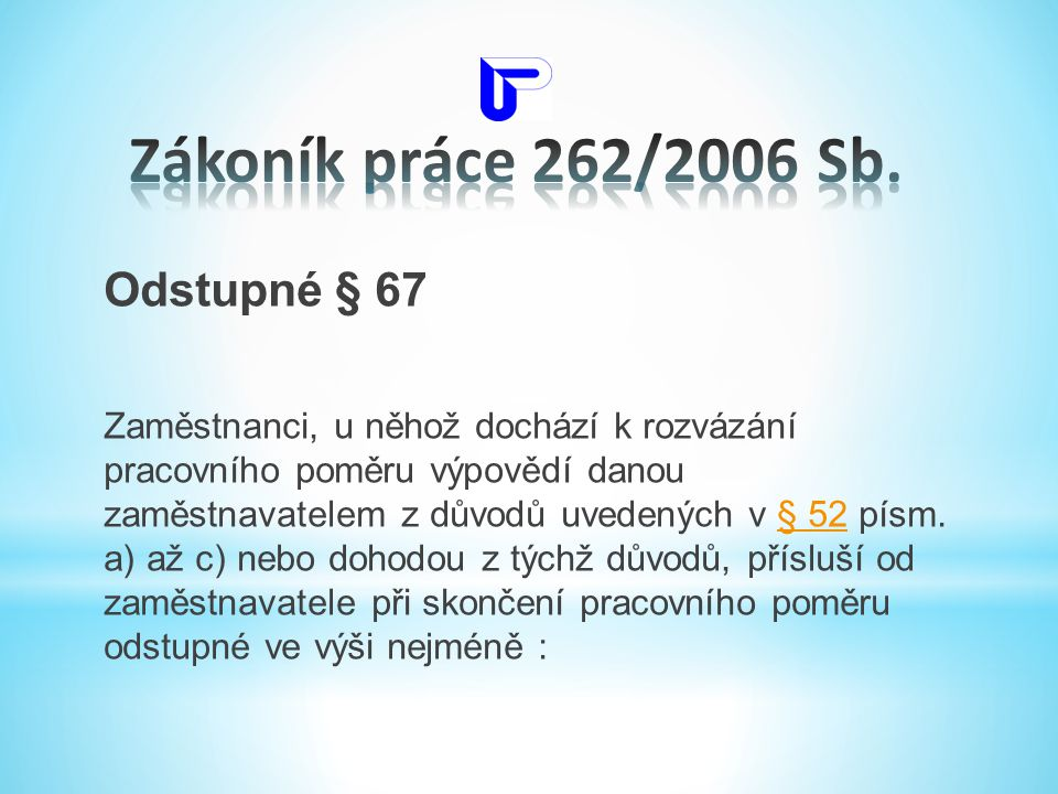 Zákoník práce 262/2006 Sb. Odstupné § 67