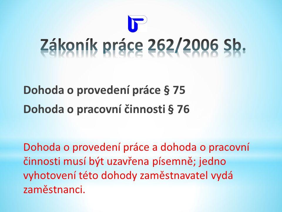 Zákoník práce 262/2006 Sb. Dohoda o provedení práce § 75
