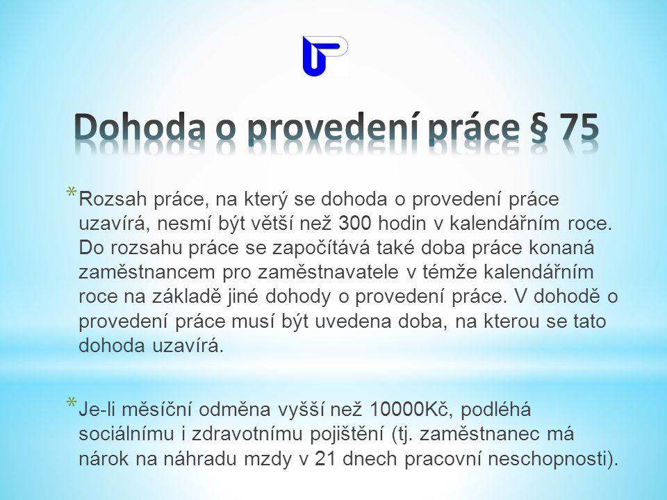 Dohoda o provedení práce § 75